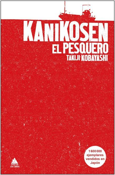 Kanikosen. El pesquero de Takiji Kobayashi, un best seller inesperado con 1.600.000 ejemplares vendidos en Japón