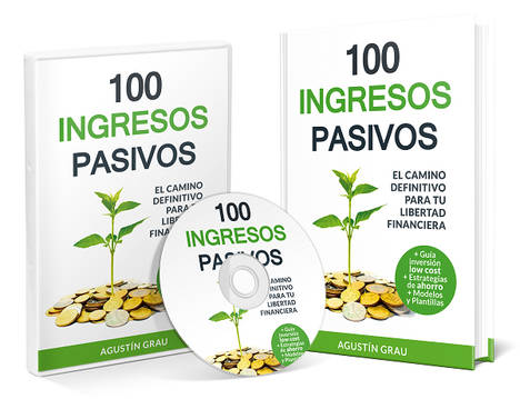 100 formas distintas de generar ingresos pasivos para vivir como se quiera