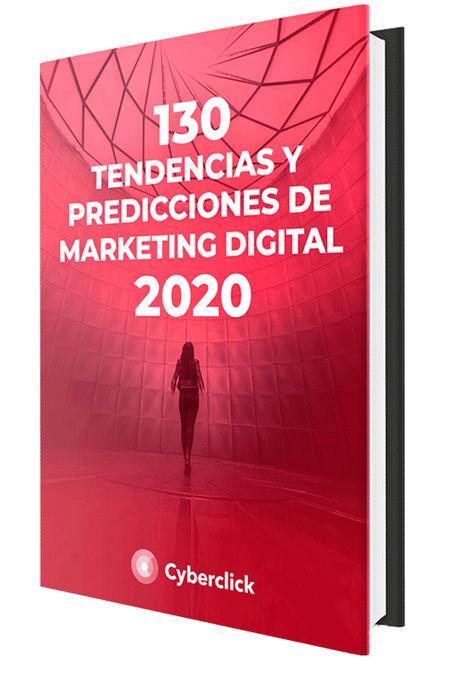 Cyberclick publica un ebook que recoge 130 tendencias y predicciones de marketing digital para 2020