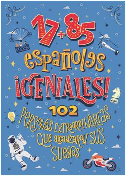 Científicos, artistas, exploradores o deportistas: la historia de 102 españoles extraordinarios en un libro ilustrado para niños