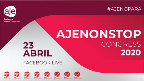 Aje Andalucía crea su primer congreso online para prestar servicio gratuito y en directo a todas las empresas afectadas por el Covid-19