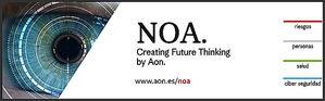 """Aon lanza su nueva plataforma digital de contenidos """"NOA. Creating future thinking by Aon"""""""