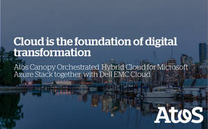 Atos, Dell EMC y Microsoft lanzan Atos Canopy Orchestrated Hybrid Cloud para Microsoft Azure Stack