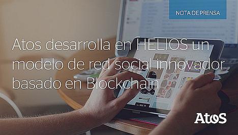 Atos desarrolla una nueva red social innovadora basada en Blockchain como parte del proyecto europeo HELIOS