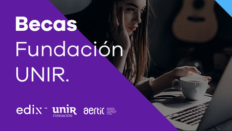 Fundación UNIR, Edix y AERTIC convocan 100 becas para jóvenes riojanos en carreras de expertos digitales