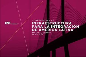 CAF presenta en Europa oportunidades de inversión y financiamiento en infraestructura de integración en América Latina