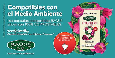Cafés Baqué en su compromiso medioambiental apuesta por las cápsulas 100% compostables