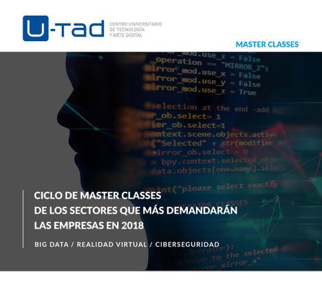 U-tad arranca el año 2018 con un ciclo de máster classes en las áreas que más profesionales demandan: Ciberseguridad, Big Data y Realidad Virtual