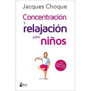 Concentración y relajación para niños, de Jacques Choque