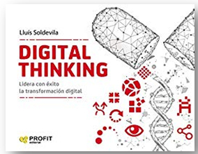 DIGITAL THINKING, Lidera con éxito la transformación digital de Lluís Soldevila