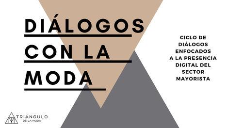 El Triángulo de la Moda celebra una nueva sesión de #DiálogosconlaModa para hablar de digitalización
