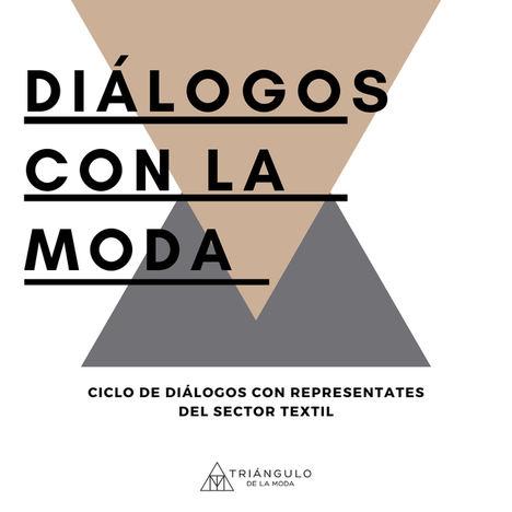El Triángulo de la Moda pone en marcha #DiálogosconlaModa para visibilizar al sector