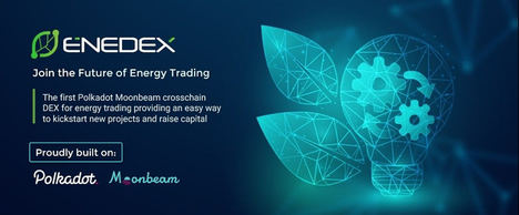 ENEDEX anuncia la primera DEX Cross-Chain Polkadot Moonbeam para el comercio de energía