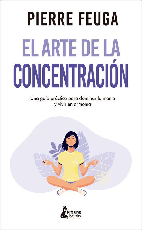 El arte de la concentración, de Pierre Feuga