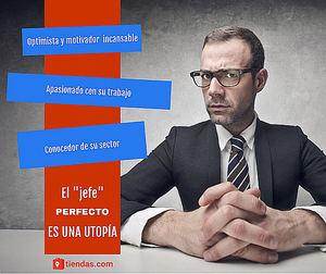El 'jefe perfecto' es una utopía, según tiendas.com
