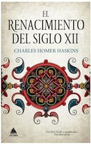 El renacimiento del siglo XII, de Charles Homer Haskins