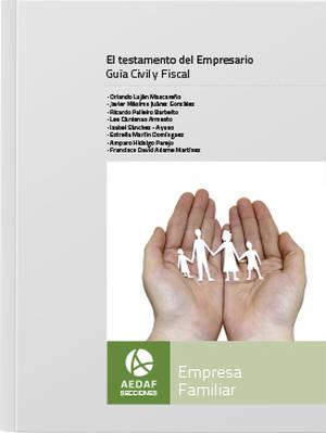 """La AEDAF presenta """"El testamento del Empresario"""", una guía civil y fiscal sobre la sucesión de la empresa familiar"""
