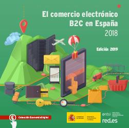 El volumen de negocio del comercio electrónico B2C crece un 32,4% en España en 2018 hasta los 41.509 millones de euros