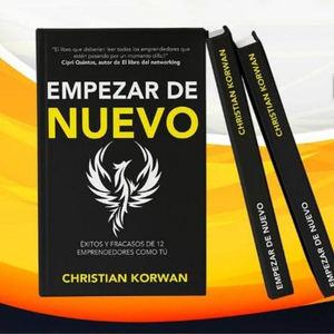 Empezar de Nuevo: un libro de confesiones para erradicar el estigma del fracaso, a través de los ojos de 12 empresarios internacionales