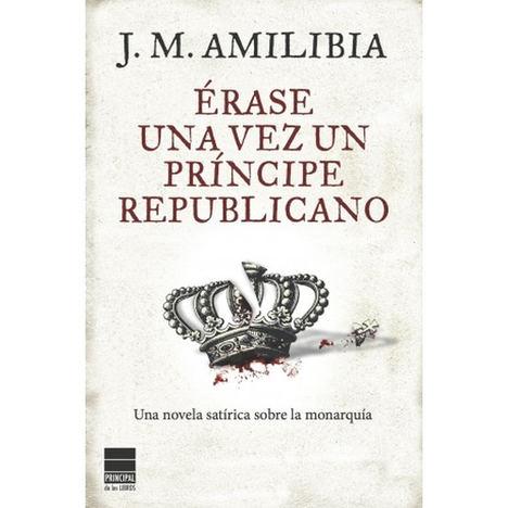 Érase una vez un príncipe republicano, de J.M. Amilibia