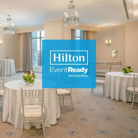 Hilton presenta el programa Hilton EventReady con CleanStay, que establece estándares de limpieza y servicio al cliente durante eventos
