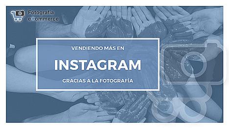 Fotografía eCommerce publica una guía gratuita para vender más en Instagram