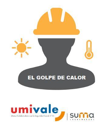 Umivale lanza una campaña para la prevención de accidentes laborales vinculados con los golpes de calor