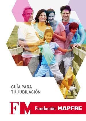 """Descarga gratuita de la """"Guía para tu Jubilación"""" que edita Fundación MAPFRE"""