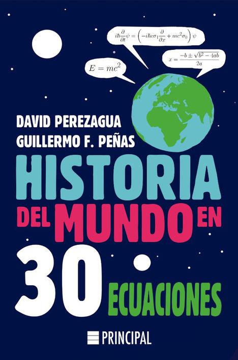 Historia del mundo en 30 ecuaciones de David Perezagua y Guillermo F. Peñas
