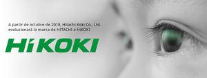 Hitachi evolucionará a HiKOKI: una nueva marca con grandes fortalezas y mucha experiencia