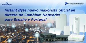 Cambium Networks e Instant Byte impulsarán la nueva generación de redes inalámbricas