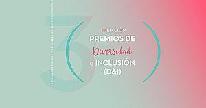 Los III Premios de Diversidad e Inclusión reconocerán la excelencia empresarial de las compañías en España