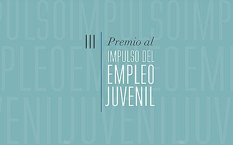 Fundación Mahou San Miguel convoca los III Premios al Impulso del Empleo Juvenil