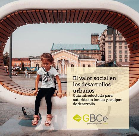 El análisis del valor social de los nuevos desarrollos urbanos generará entornos más prósperos, saludables y sostenibles