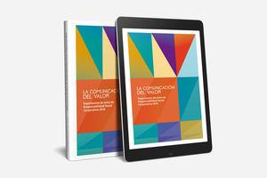 EL IIVC publica 'La Comunicación del Valor; Experiencias de éxito de Responsabilidad Social Corporativa'