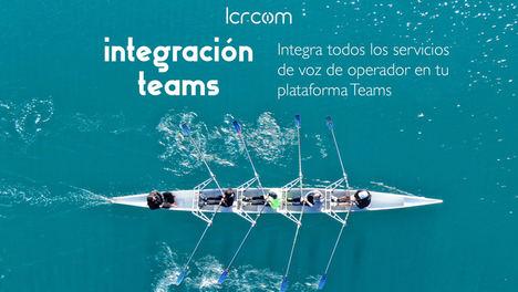 LCRcom aterriza en el canal TI con sus servicios de VoIP a través de Microsoft Teams