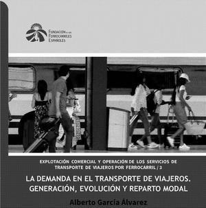 La demanda en el transporte de viajeros. Generación, evolución y reparto modal