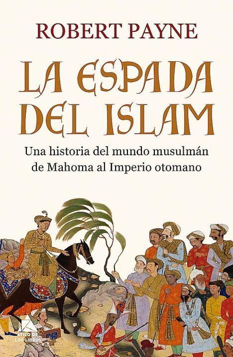 La espada del islam de Robert Payne