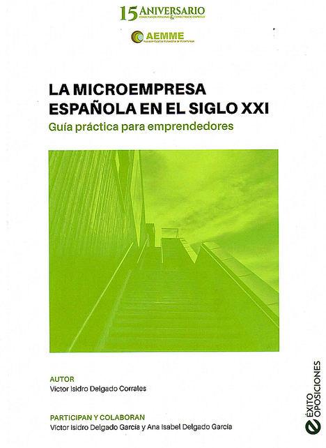La microempresa española en el siglo XXI - Guía práctica para emprendedores de Victor Isidro Delgado Corrales