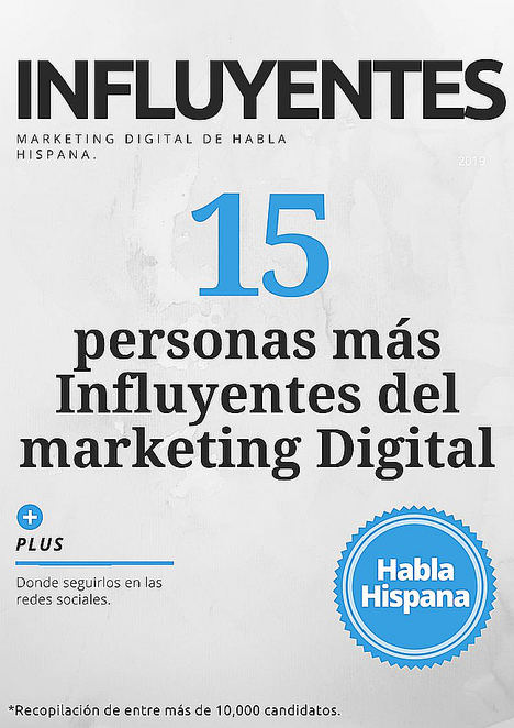 Las 15 personas más influyentes del marketing digital de habla hispana
