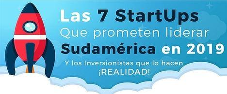 Las 7 startups que prometen liderar Sudamérica en 2019