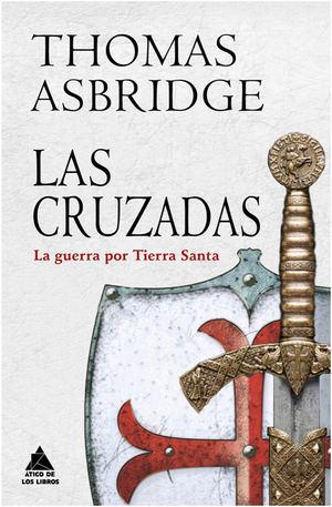 Las cruzadas. La guerra por Tierra Santa de Thomas Asbridge