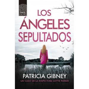 Los ángeles sepultados, de Patricia Gibney