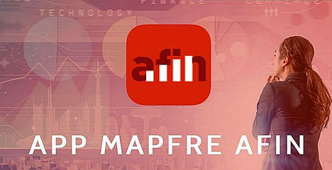 MAPFRE AFIN, una nueva app de la aseguradora para la gestión de activos financieros