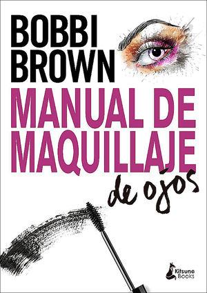 Manual de maquillaje de ojos, de Bobbi Brown