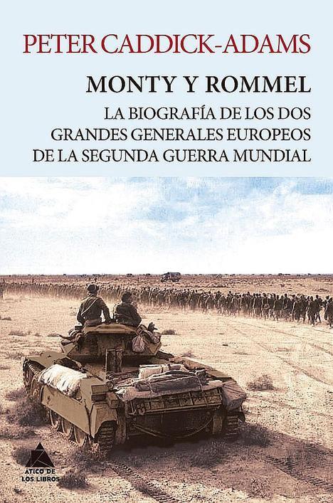 Monty y Rommel de Peter Caddick-Adams