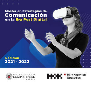 Hill+Knowlton Strategies y la Universidad Complutense de Madrid ponen en marcha la 5ª edición del Máster en Estrategias de Comunicación para la Era Post Digital