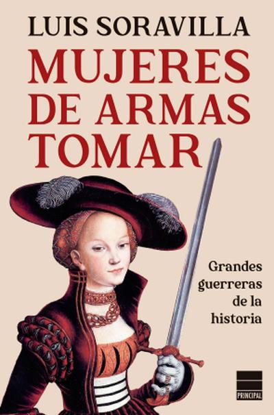 Mujeres de armas tomar, de Luis Soravilla