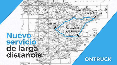 Ontruck lanza su servicio de larga distancia para cubrir el triángulo Madrid-Cataluña-C. Valenciana