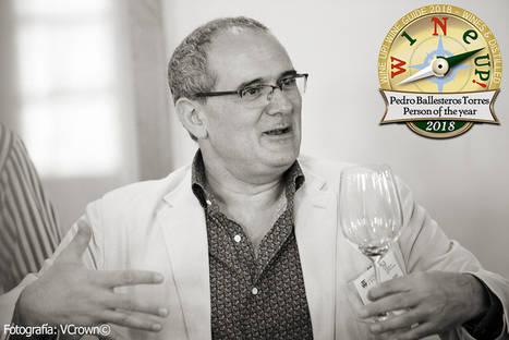 Pedro Ballesteros, nombrado personaje del año 2018 en el sector del vino por la guía Wine Up!